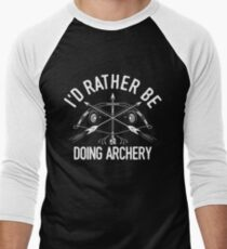 Time Is Precious Archery T-Shirt - Cool Funny Nerdy Archer Archery Champion Coach Team Humour Statement Graphic Image Quote Tee Shirt Gift Men's Baseball ¾ T-Shirt