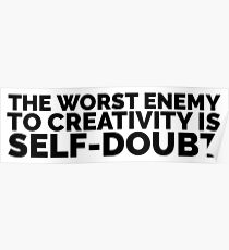 Sylvia Plath quote - the worst enemy to creativity is self doubt Poster
