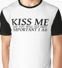 Sylvia Plath quote - kiss me and you will see how important I am Graphic T-Shirt