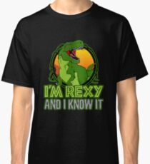 Dinosaur T-Rex Funny I'm Rexy And I Know It Classic T-Shirt