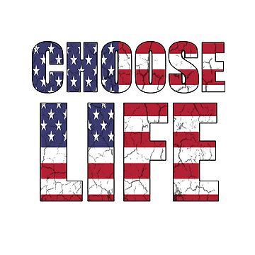 Choose Life USA by gorgeouspot