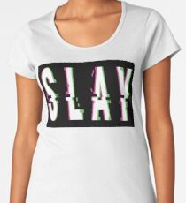 Slay Glitch Words Millennials Use   Women's Premium T-Shirt