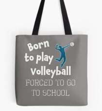 Funny Boys Volleyball Gift Born to do Volleyball Forced to Go to School Tote Bag
