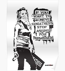 Banksy quote graffiti If You Want to Achieve Greatness stop asking for permission black and white with Banksy tag signature Poster