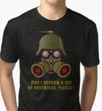 May I Borrow a Cup of Neutrinos? Funny Nerdy T-shirts and Gifts for Geeks and Steampunks Tri-blend T-Shirt