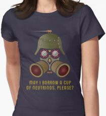 May I Borrow a Cup of Neutrinos? Funny Nerdy T-shirts and Gifts for Geeks and Steampunks Women's Fitted T-Shirt