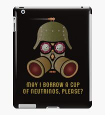 May I Borrow a Cup of Neutrinos? Funny Nerdy T-shirts and Gifts for Geeks and Steampunks iPad Case/Skin