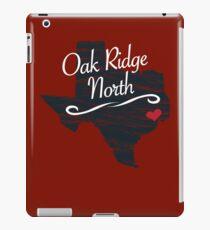 Oak Ridge North - Texas TX Souvenir - T-Shirts Stickers Apparel Gifts iPad Case/Skin