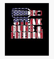 Whiskey Steak Guns & Freedom Photographic Print