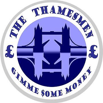 Thamesmen - Gimme some money by Alan67Q