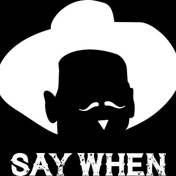 Tombstone: Say When (white) by muskitt