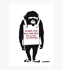 Banksy Quote Monkey Chimpanze Laugh Now, but one day we'll be in charge Graffiti Street art with Banksy signature tag and funny red stripes Photographic Print