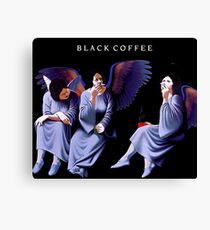 Black Coffee is Heaven and Hell! Canvas Print