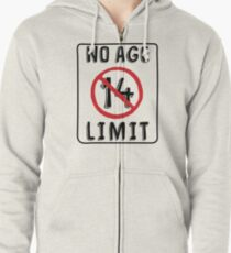 No Age Limit 14th Birthday Gifts Funny B Day For 14 Year Old Zipped Hoodie