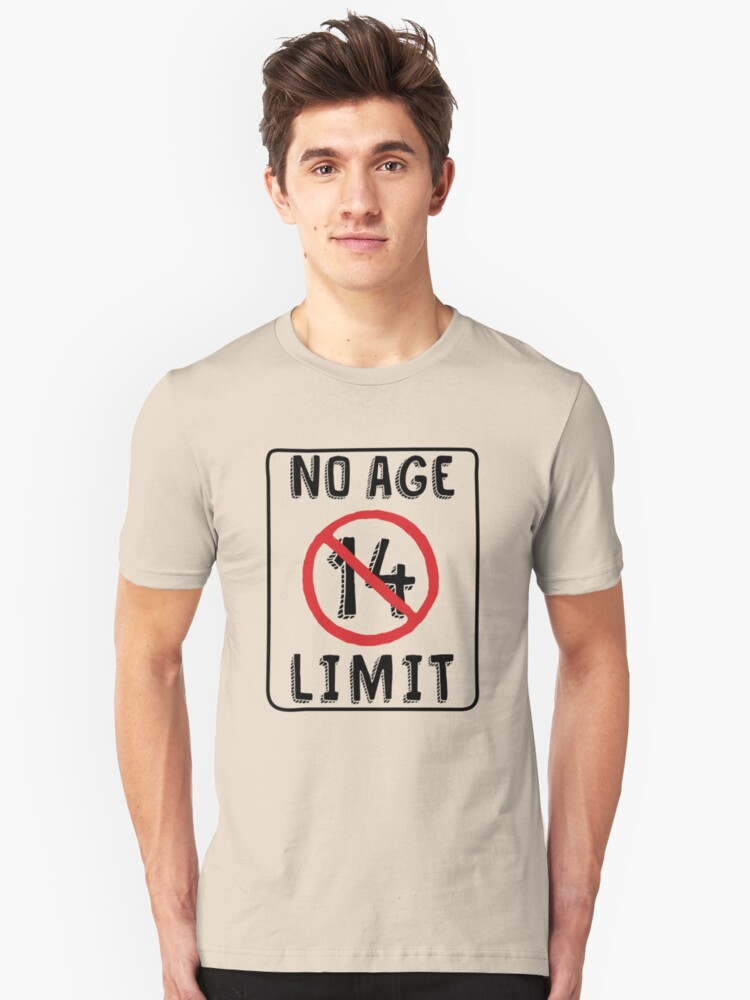 No Age Limit 14th Birthday Gifts Funny B Day For 14 Year Old Unisex T