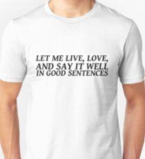 Sylvia Plath quote - live love write Unisex T-Shirt