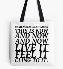 Sylvia Plath quote - be here now Tote Bag