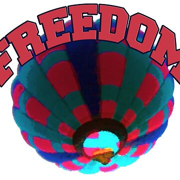 Hot Air Balloon - Freedom design on gifts and apparel by ginnyl52