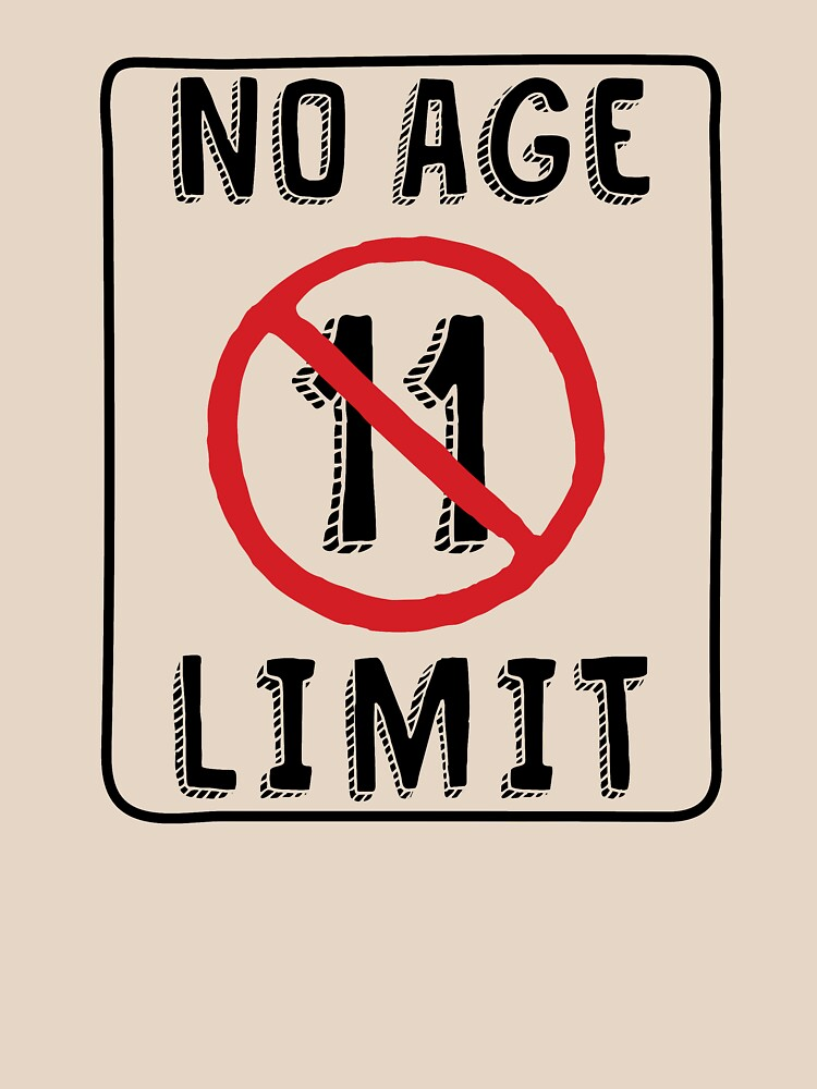 No Age Limit 11th Birthday Gifts Funny B Day For 11 Year Old By MemWear
