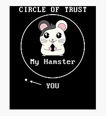 Cute Circle Of Trust My Hamster > You Photographic Print