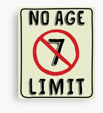 No Age Limit 7th Birthday Gifts Funny B-day for 7 Year Old Canvas Print