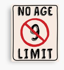 No Age Limit 9th Birthday Gifts Funny B-day for 9 Year Old Canvas Print