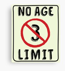 No Age Limit 3rd Birthday Gifts Funny B-day for 3 Year Old Canvas Print