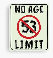 No Age Limit 53rd Birthday Gifts Funny B-day for 53 Year Old Canvas Print