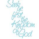 Seek Ye First by blessitshop