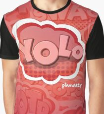 (YOLO) You only live once by phraszy Graphic T-Shirt
