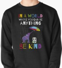 Autism Awareness -  In A World Where You Can Be Anything Be Kind Pullover
