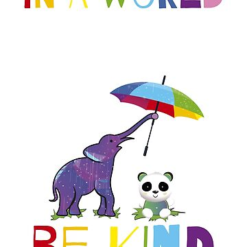 Autism Awareness -  In A World Where You Can Be Anything Be Kind by amorhka