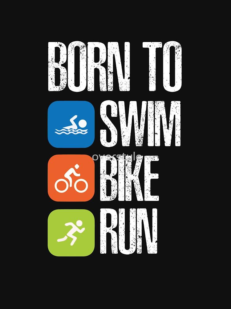 Triathlon - Born To Swim Bike Run by overstyle
