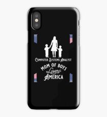 Computer Systems Analyst, Mom of boys, Loves America iPhone Case