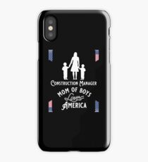 Construction Manager, Mom of boys, Loves America iPhone Case