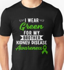 Kidney Disease Awareness For My Brother Unisex T-Shirt