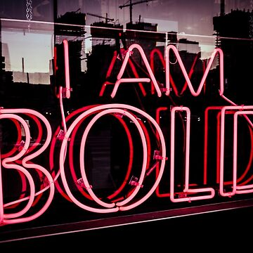 I am Bold by thedangernoodle