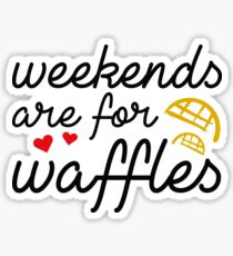 Weekends Are For Waffles Sticker