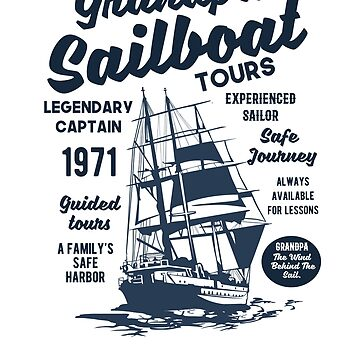 Grandpas Sailboat Shirt Sail Boat Gifts by hustlagirl
