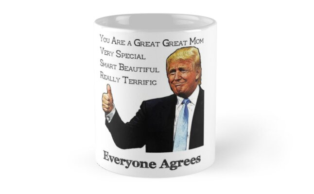 Trump Endorses As Great Great Mom by pjwuebker