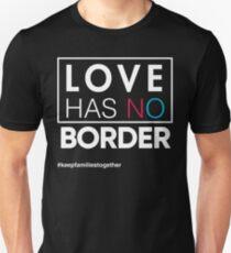 Love Has No Borders Immigration T-Shirt, Families Belong Together Unisex T-Shirt