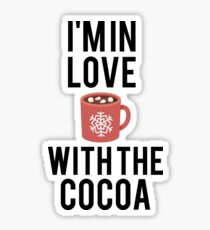 I'm in love with the cocoa Sticker