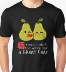 45th Wedding Anniversary Funny Pear Couple Gift Unisex T-Shirt