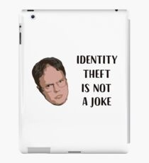 Identity Theft Is Not A Joke, Jim! Millions Of Families Suffer Every Year! Dwight Best Quote From Office iPad Case/Skin