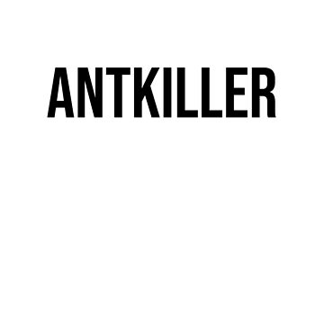 ANTKILLER by MissKellyEwing