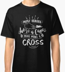 Most Heroes Wore A Cape Mine Wore A Cross - Cool Jesus Chris Shirt and apparel For Christians Classic T-Shirt
