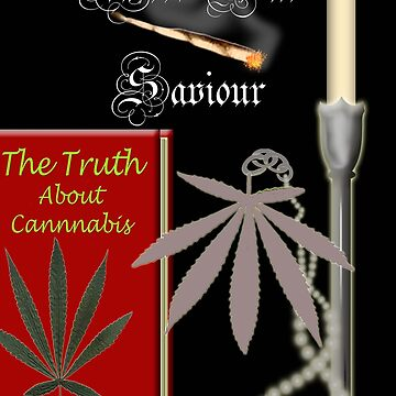Weed Our Saviour by Jules11