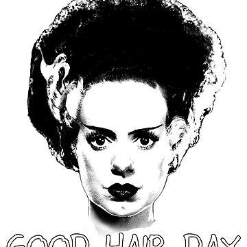 Good Hair Day - Bride of Frankenstein  by MazzaLuzza