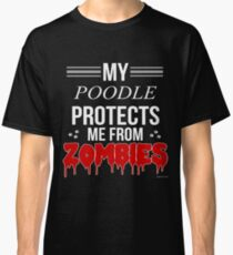 5fd367c6b Zombie Poodle - Gift For Poodle Owner Classic T-Shirt