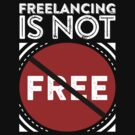 Freelancing Isn't Free by archys Design
